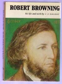 Robert Browning : His Life and Work