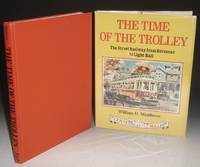 The Time of the Trolley: The Street Railway from Horsecar to Light Rail Centennial of the Trolley, 1887-1987