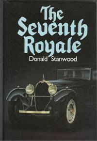 The Seventh Royale by  Donald A Stanwood - First Edition - 1987 - from The Old Bookshelf and Biblio.com