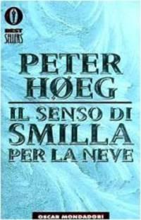 Il Senso DI Smilla Per La Neve (Italian Edition)