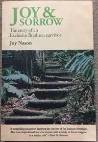 Joy & Sorrow. The story of an Exclusive Brethren survivor.
