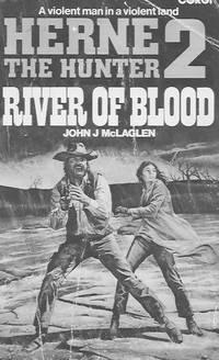 Herne 2 the Hunter: River of Blood by  John J McLaglen - Paperback - 1978 - from Farrellbooks (SKU: 003618)