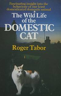 The Wild Life of the Domestic Cat