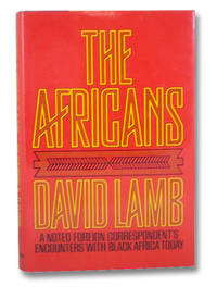The Africans: A Noted Foreign Correspondent's Encounters with Black Africa Today