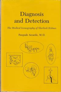 Diagnosis and Detection.  The Medical Iconography of Sherlock Holmes