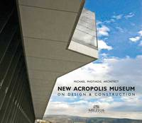 NEW ACROPOLIS MUSEUM - ON DESIGN AND CONSTRUCTION