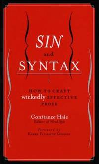 image of Sin and Syntax : How to Craft Wickedly Effective Prose