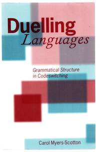 Duelling Languages: Grammatical Structure in Codeswitching