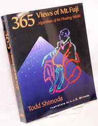 365 views of Mt. Fuji algorithms of the floating world. Illustrations by L. J. C. Shimoda