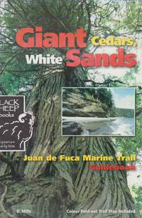 Giant Cedars, White Sands:  The Juan De Fuca Marine Trail Guidebook