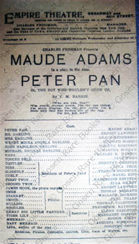 CHARLES  FROHMAN Presents MAUDE ADAMS In a play, In Six Acts, PETER  PAN Or, THE BOY  WHO  WOULDN'T  GROW  UP.