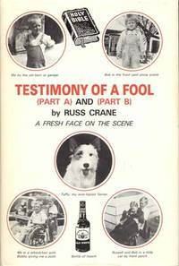 Testimony of a Fool: (Part A) and (Part B)