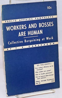 Workers and Bosses are Human: Collective Bargaining at Work