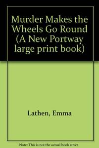 Murder Makes the Wheels Go Round A New Portway large print book
