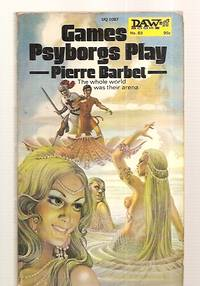 image of GAMES PSYBORGS PLAY [originally published as: A QUOI SONGENT LA PSYBORGS?]