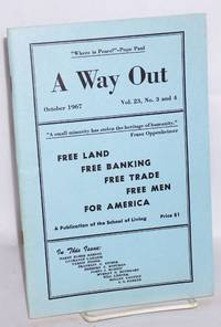 A way out, a publication of the School of the Living. October, 1967, vol. 23, no. 3 and 4