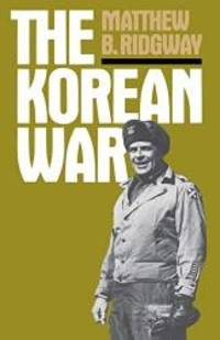 The Korean War (A Da Capo paperback) by Matthew B. Ridgway - Paperback - 1986-08-03 - from Books Express (SKU: 0306802678q)
