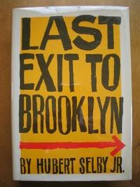 Last Exit to Brooklyn by  Hubert Jr Selby - First Edition - from West of Eden Books and Biblio.com