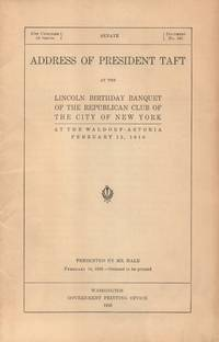 Address of President Taft at the Lincoln Birthday Banquet of the  Republican Club of the City of New York, February 12, 1910