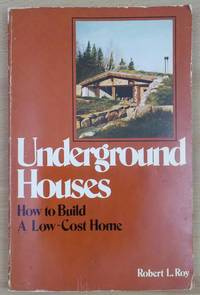 Underground Houses: How to Build a Low-Cost Home