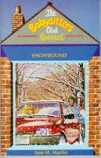 Snowbound (Babysitters Club Specials) by  Ann M Martin - Paperback - from World of Books Ltd and Biblio.com