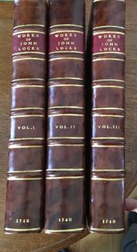 THE WORKS OF JOHN LOCKE Esq. With Alphabetical tables. The Fourth edition