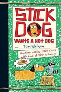 Stick Dog Wants a Hot Dog by Tom Watson - Paperback - 2013-08-05 - from Books Express and Biblio.com
