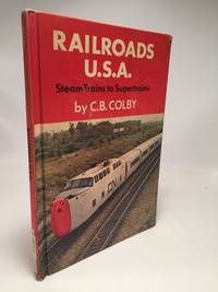 Railroads U.S.A.: Steam Trains To Supertrains