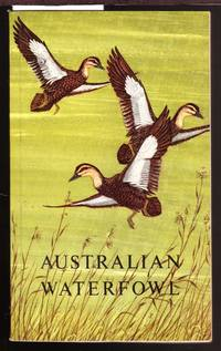 Australian Waterfowl by  M. C Downes - Paperback - First Edition - 1960 - from Laura Books (SKU: 025112)