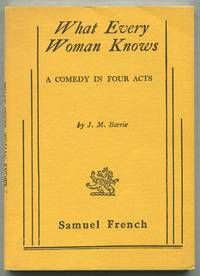 image of What Every Woman Knows: A Comedy in Four Acts