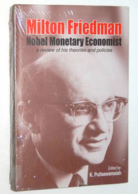 Milton Friedman: Nobel Monetary Economist: a Review of His Theories and Policies