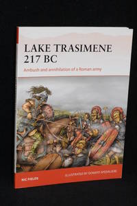Lake Trasimene 217 BC; Ambush and Annihilation of a Roman Army (Campaign 303)