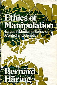 Ethics of Manipulation, Issues in Medicine, Behavior Control, and Genetics