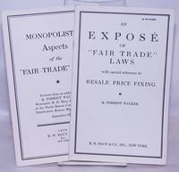 """image of Monopolistic Aspects of the """"Fair-Trade"""" Laws: Extracts from an address by Q. Forrest Walker, Economist, R.H. Macy & Co., Inc. at the Tenth Boston Conference on Distribution, Boston, Massachusetts, September 27 [with] An Expose of """"Fair Trade"""" Laws, with special reference to resale price fixing"""