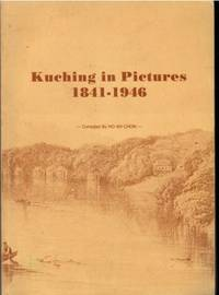 Kuching in Pictures 1841-1946