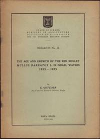 image of Age and Growth of the Red Mullet (Mullus Barbatus L.) in Israel Waters 1953-1955. Bulletin No. 12 The Sea Fisheries Research Station, The.