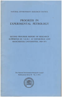 Progress in Experimental Petrology: Second Progress Report of Research supported by NERC at Edinburgh and Manchester Universities, 1969-1971