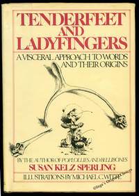 Tenderfeet and Ladyfingers: A Visceral Approach to Words and Their Origins