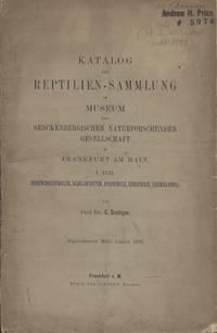 Katalog Der Reptilien-Sammlung Im Museum Der Senckenbergischen Naturforschenden Gesellschaft in Frankfurt Am Main. I. Teil (Rhynchocephalen, Schildkroeten, Krokodile, Eidechsen, Chamaeleons).