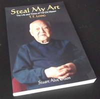 Steal My Art: The Life & Times of  T'ai Chi Master T.T. Liang by Stuart Olson - Paperback - First Edition - 2002 - from Denton Island Books (SKU: dscf7975)