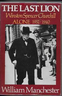 The Last Lion: Winston Spencer Churchill Alone 1932-1940