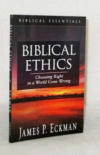 image of Biblical Ethics Choosing Right in a World Gone Wrong