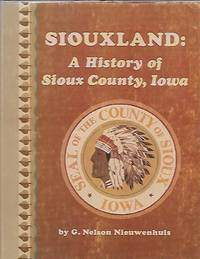 Siouxland: A History of Sioux County, Iowa