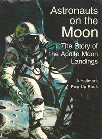 Astronauts on the Moon, Story of the Apollo Moon Landings by Pop-up - Hardcover - from E M Maurice Books, LLC, ABAA (SKU: 004470)