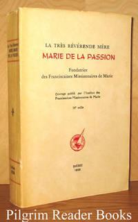 La Tres Reverende Mere Marie de la Passion: Fondatrice des Franciscaines  Missionnaires de Marie