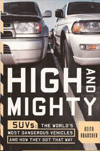 image of High and Mighty: S.U.V. s-The World's Most Dangerous Vehicles and How They Got That Way