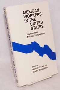image of Mexican workers in the United States; historical and political perspectives
