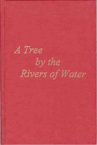 A Tree by the Rivers of Water