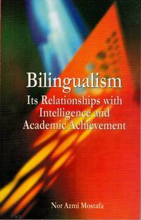 Bilingualism: Its Relationship with Intelligence and Academic Achievement