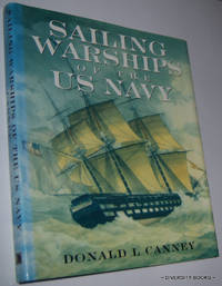 SAILING WARSHIPS OF THE US NAVY by  Donald L Canney - First U.K. Edition - 2001 - from Diversity Books and Biblio.com
